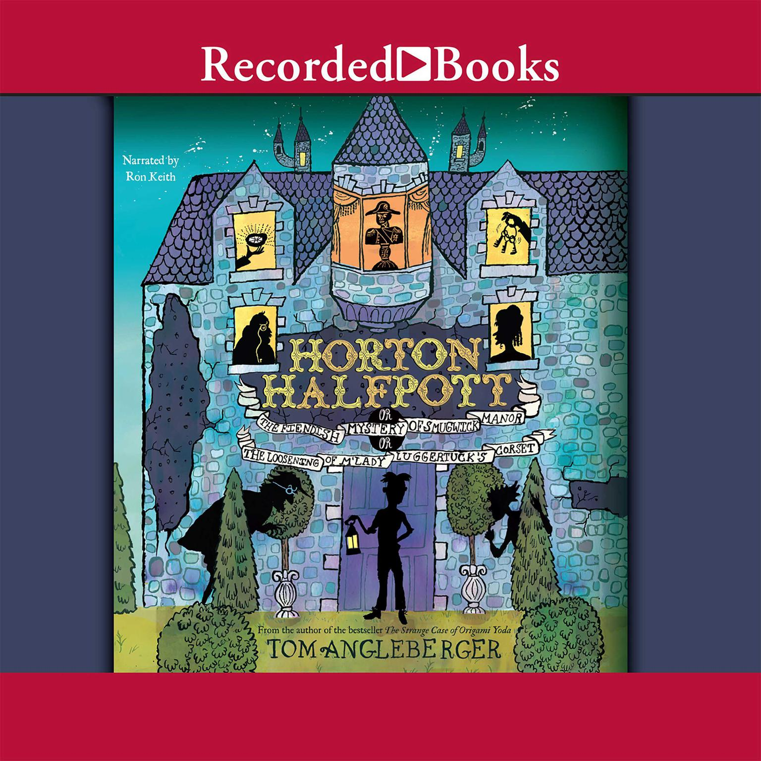 Printable Horton Halfpott: Or, The Fiendish Mystery of Smugwick Manor, or, The Loosening of M'Lady Luggertuck's Corset Audiobook Cover Art