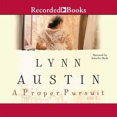 A Proper Pursuit Audiobook, by Lynn Austin