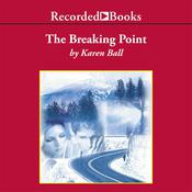 The Breaking Point Audiobook, by Karen Ball