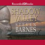 Shadow Valley Audiobook, by Steven Barnes
