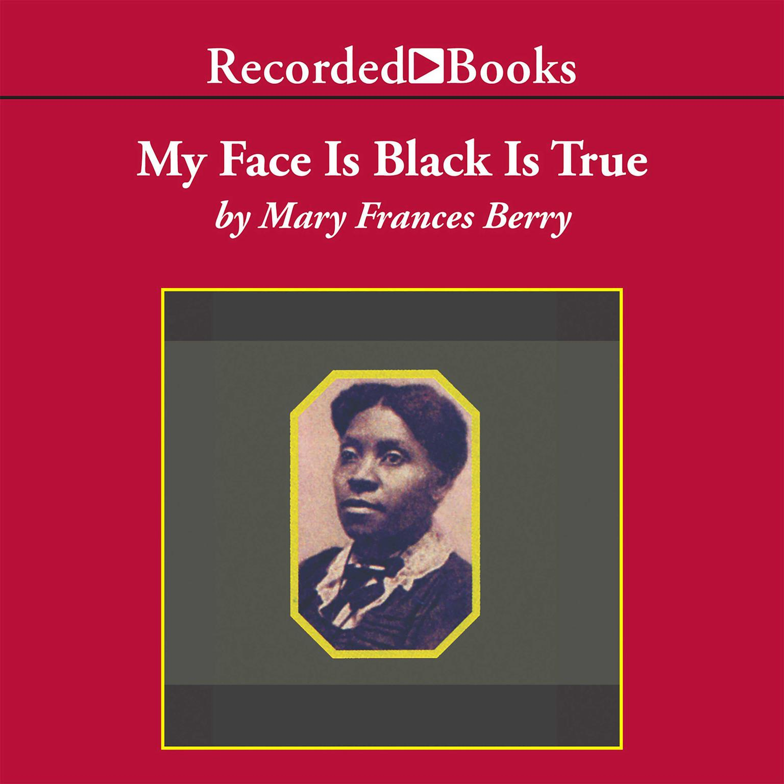 Printable My Face Is Black Is True: Callie House and the Struggle for Ex-Slave Reparations Audiobook Cover Art