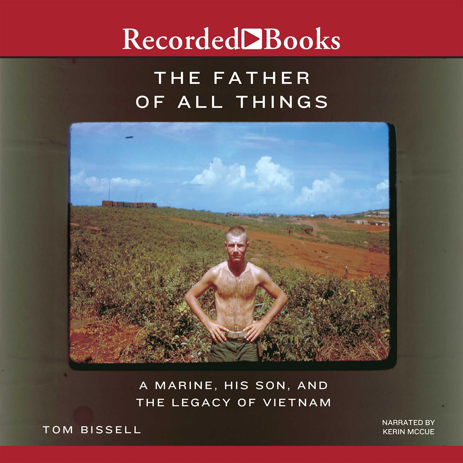 Printable The Father of All Things: A Marine, His Son, and the Legacy of Vietnam Audiobook Cover Art