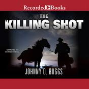The Killing Shot Audiobook, by Johnny D. Boggs