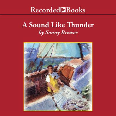 A Sound Like Thunder Audiobook, by Sonny Brewer