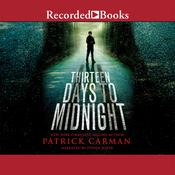 Thirteen Days to Midnight Audiobook, by Patrick Carman