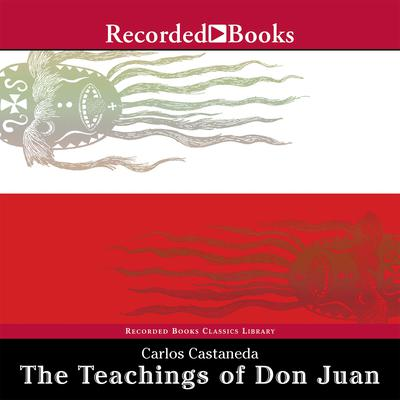 The Teachings of Don Juan: A Yaqui Way of Knowledge Audiobook, by Carlos Castaneda