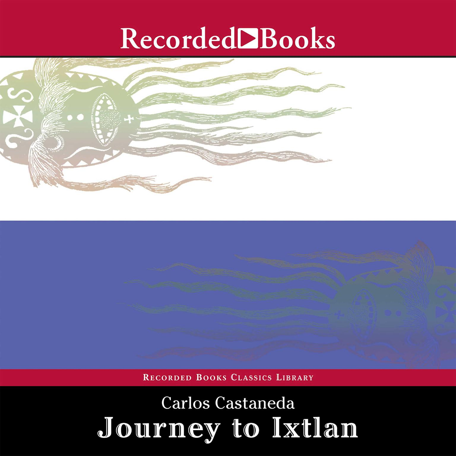 Printable Journey to Ixtlan: The Lessons of Don Juan Audiobook Cover Art