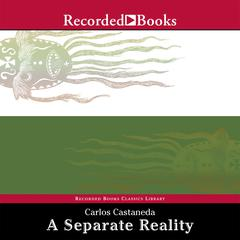Separate Reality: Conversations With Don Juan Audiobook, by Carlos Castaneda