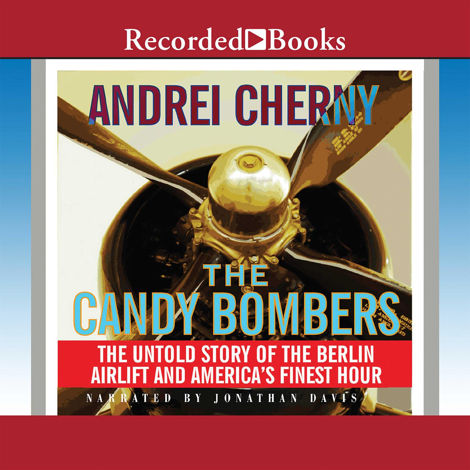 Printable The Candy Bombers: The Untold Story of the Berlin Airlift and America's Finest Hour Audiobook Cover Art