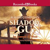 Shadow of the Gun: A Ralph Compton Novel Audiobook, by Joseph A. West