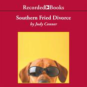 Southern Fried Divorce: A Woman Unleashes Her Hound and His Dog in the Big Easy: A True Story Audiobook, by Judy Conner