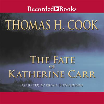 The Fate of Katherine Carr Audiobook, by Thomas H. Cook