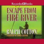 Escape from Fire River, by Ralph Cotton
