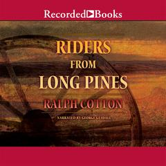 Riders from Long Pines Audiobook, by Ralph Cotton