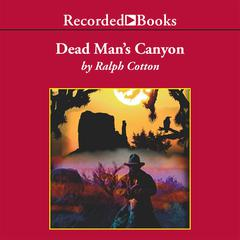Dead Man's Canyon Audiobook, by Ralph Cotton