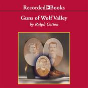 Guns of Wolf Valley Audiobook, by Ralph Cotton