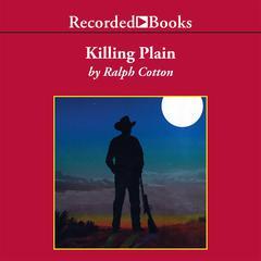 Killing Plain Audiobook, by Ralph Cotton