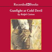 Gunfight at Cold Devil Audiobook, by Ralph Cotton