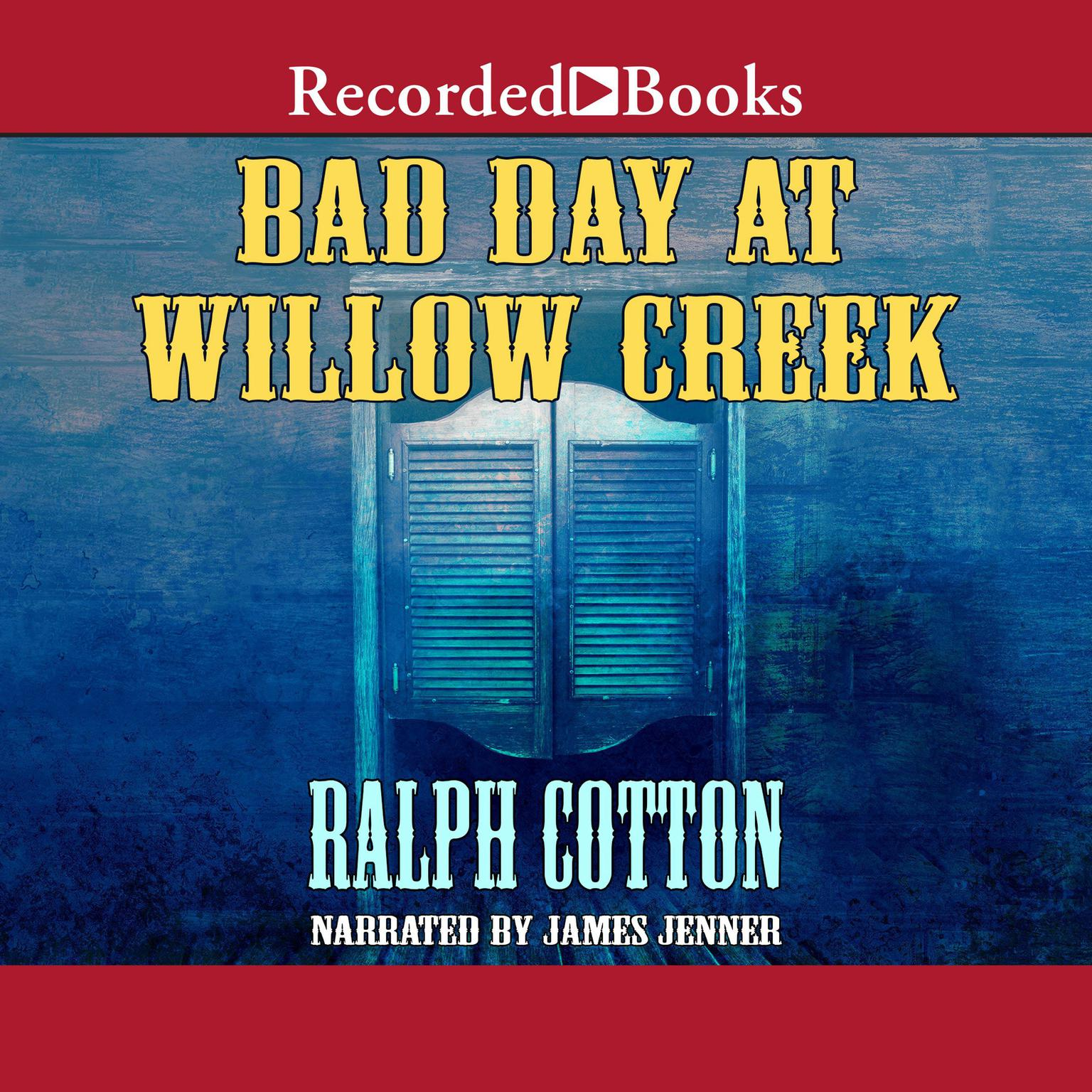 Printable Bad Day at Willow Creek Audiobook Cover Art