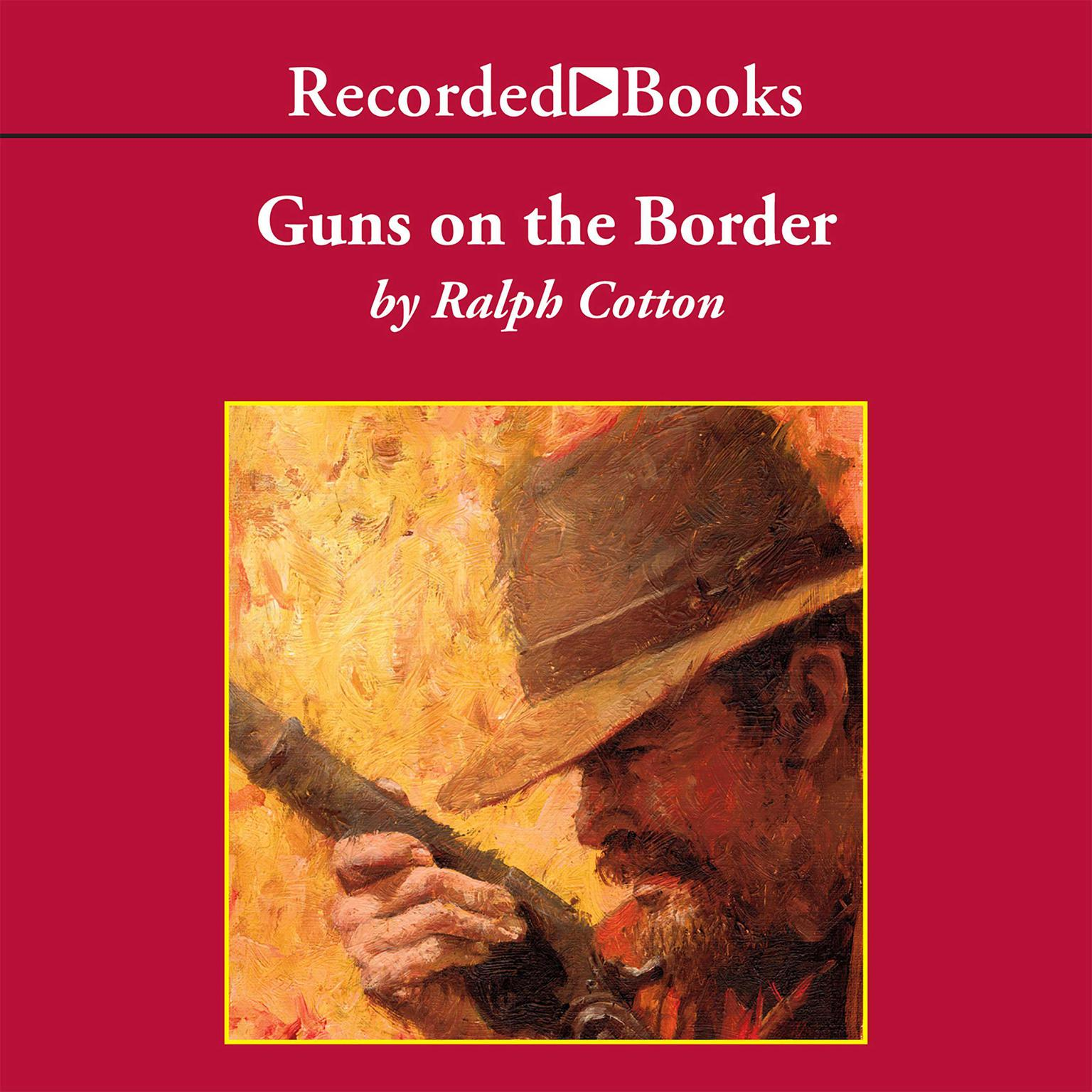 Printable Guns on the Border Audiobook Cover Art