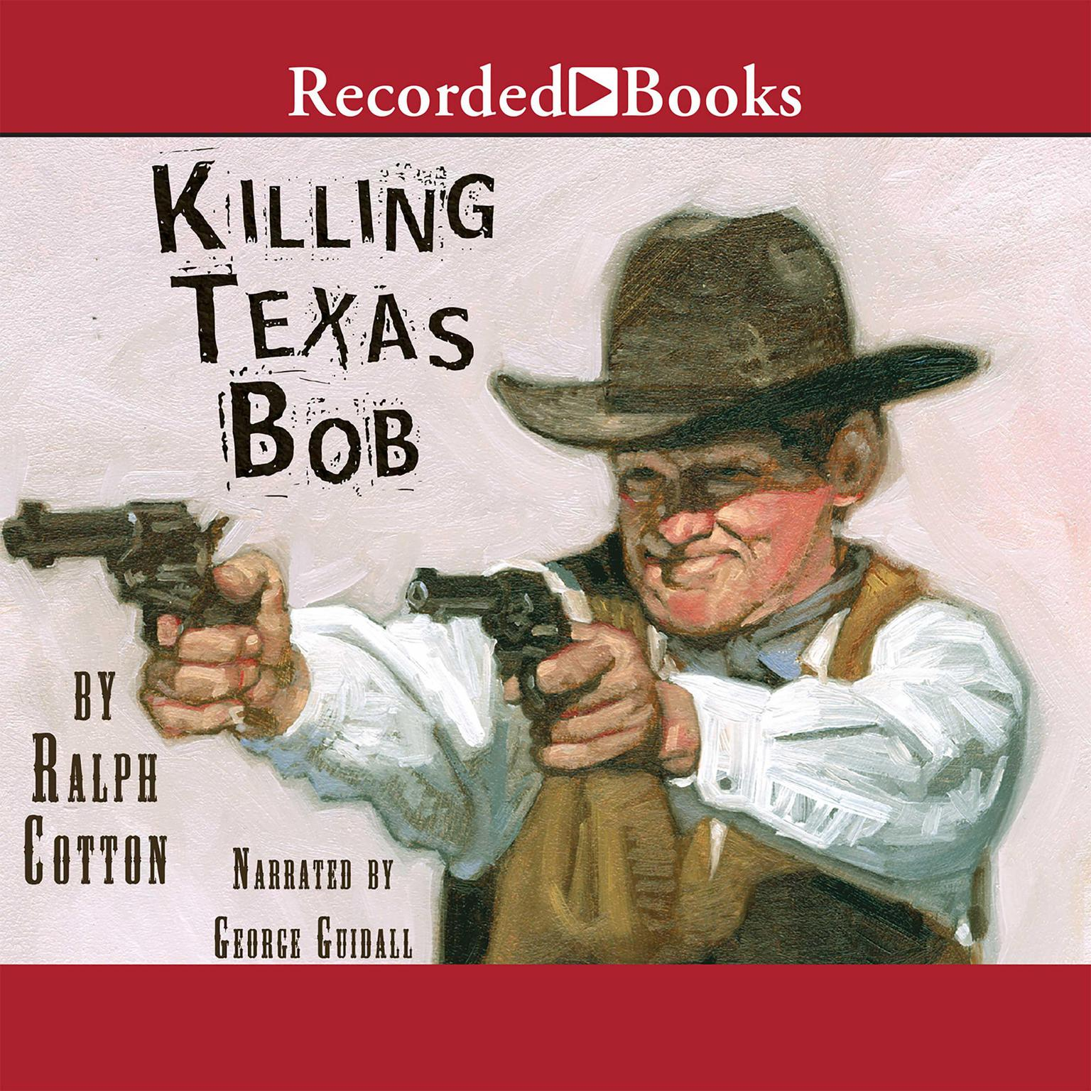 Printable Killing Texas Bob Audiobook Cover Art