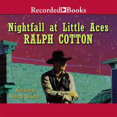 Nightfall at Little Aces Audiobook, by Ralph Cotton