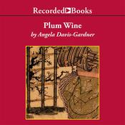 Plum Wine Audiobook, by Angela Davis-Gardner
