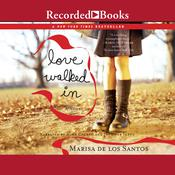 Love Walked In Audiobook, by Marisa de los Santos