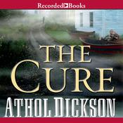 The Cure Audiobook, by Athol Dickson