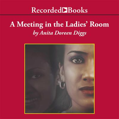 A Meeting in the Ladies' Room Audiobook, by Anita Doreen Diggs