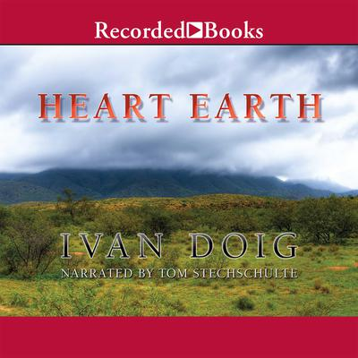 Heart Earth Audiobook, by Ivan Doig