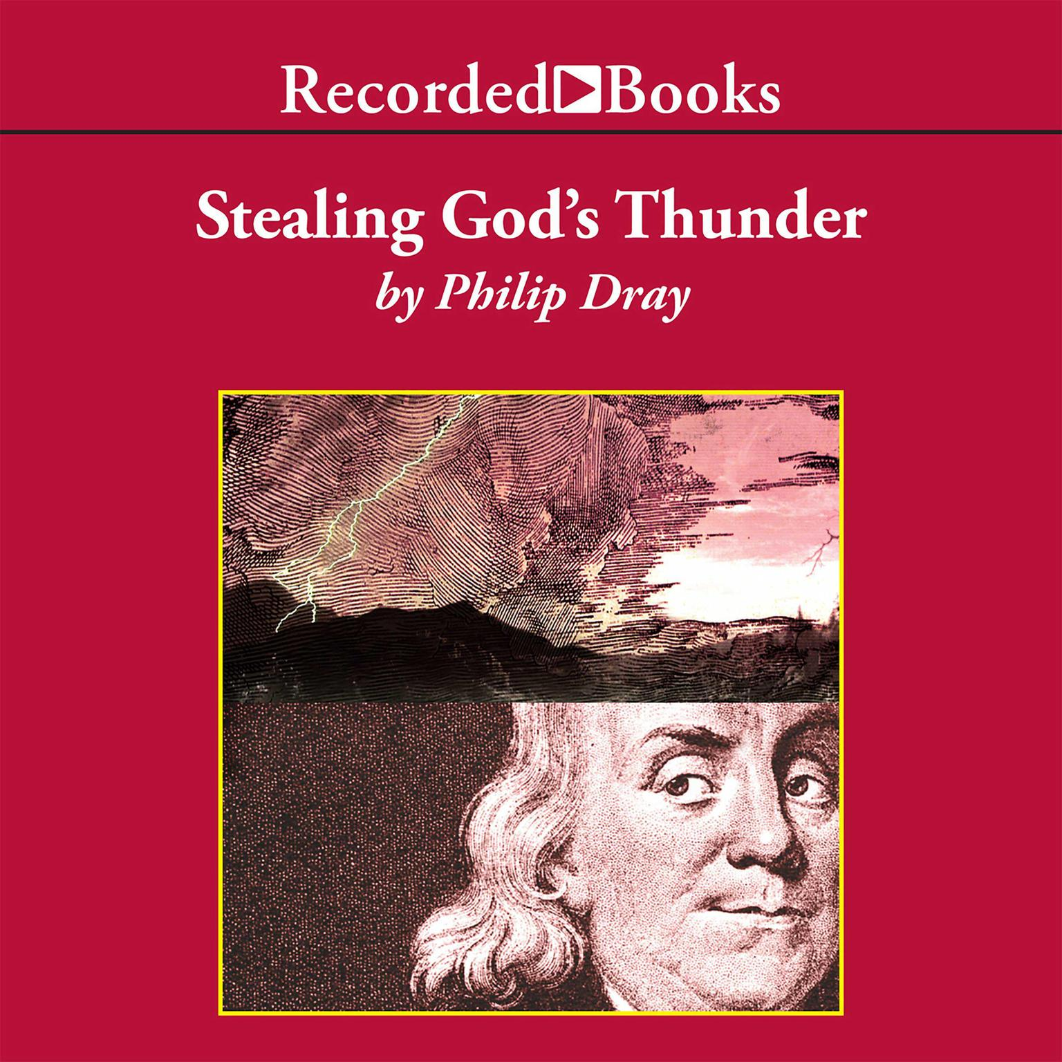 Printable Stealing God's Thunder: Benjamin Franklin's Lightning Rod and the Invention of America Audiobook Cover Art