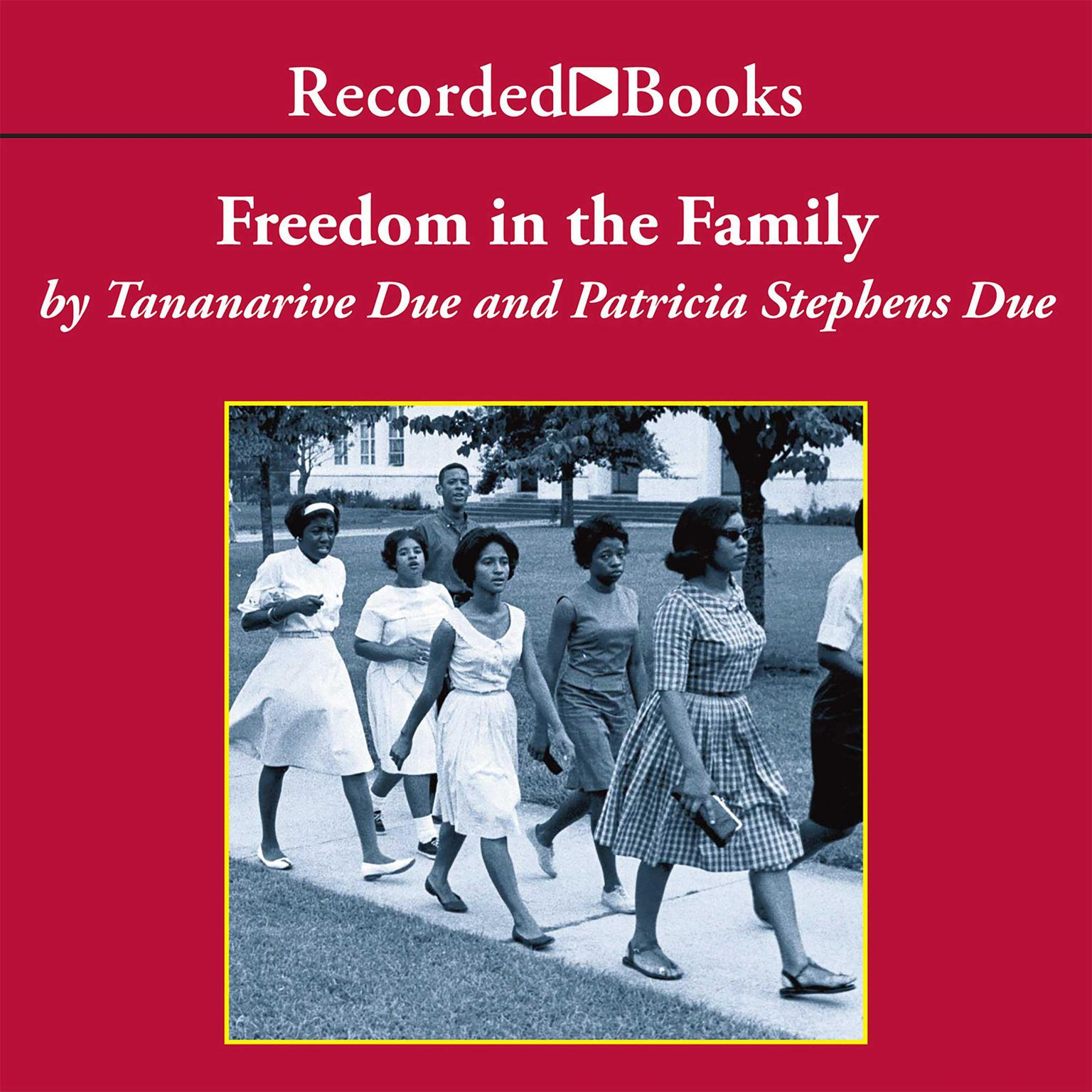 Printable Freedom in the Family: A Mother-Daughter Memoir of the Fight for Civil Rights Audiobook Cover Art