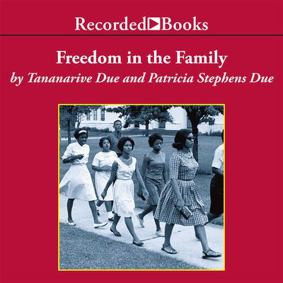 Freedom in the Family: A Mother-Daughter Memoir of the Fight for Civil Rights Audiobook, by Tananarive Due