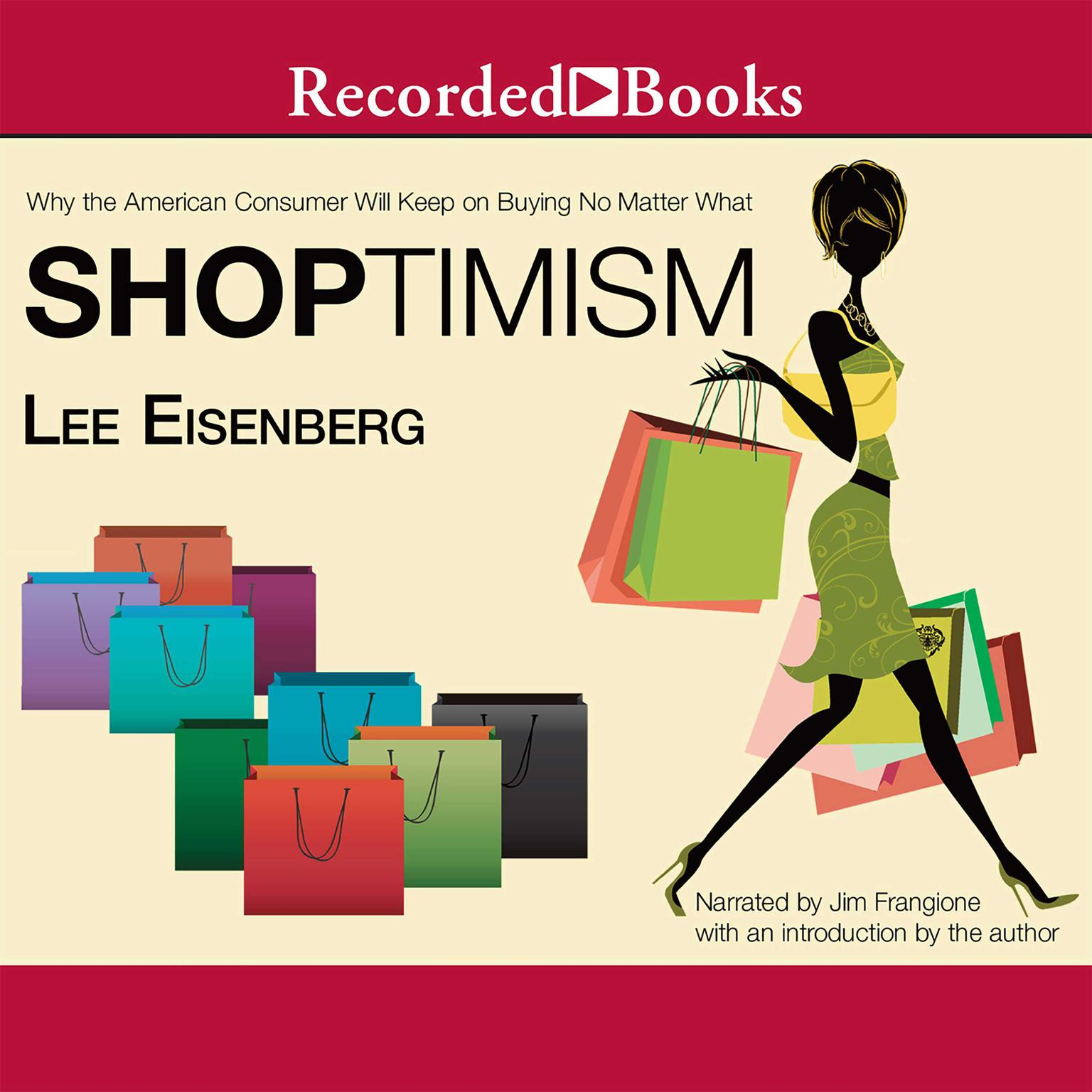 Printable Shoptimism: Why the American Consumer Will Keep on Buying No Matter What Audiobook Cover Art