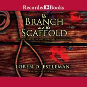 The Branch and the Scaffold: A Novel of Judge Parker, by Loren D. Estleman