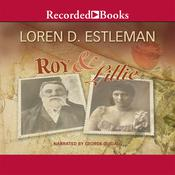 Roy & Lillie: A Love Story Audiobook, by Loren D. Estleman