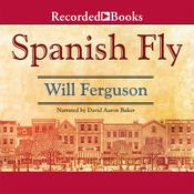Spanish Fly, by Will Ferguson