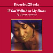 If You Walked in My Shoes Audiobook, by Gwynne Forster