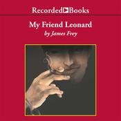 My Friend Leonard Audiobook, by James Frey