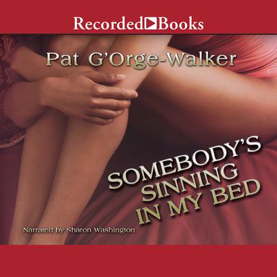 Somebody's Sinning in My Bed Audiobook, by Pat G'Orge-Walker