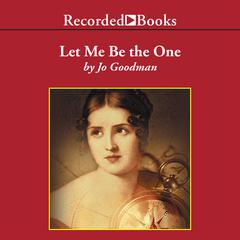 Let Me Be the One Audiobook, by Jo Goodman
