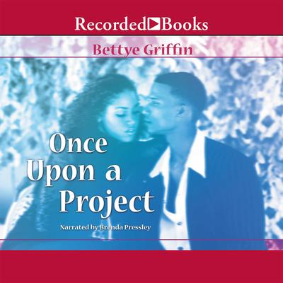 Once Upon a Project Audiobook, by Bettye Griffin