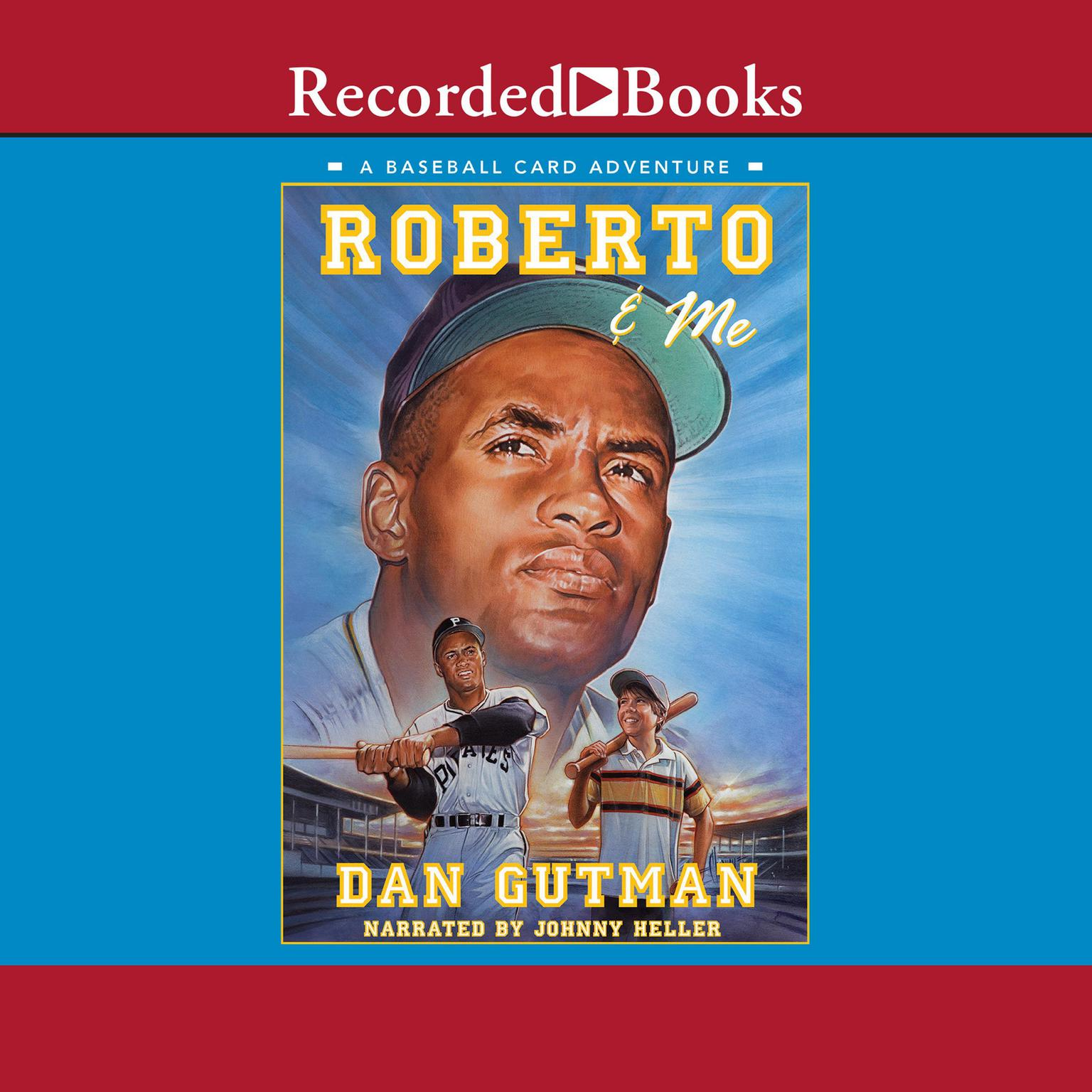 Printable Roberto and Me: A Baseball Card Adventure Audiobook Cover Art