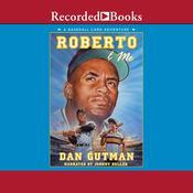 Roberto and Me: A Baseball Card Adventure, by Dan Gutman