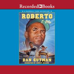 Roberto and Me: A Baseball Card Adventure Audiobook, by Dan Gutman