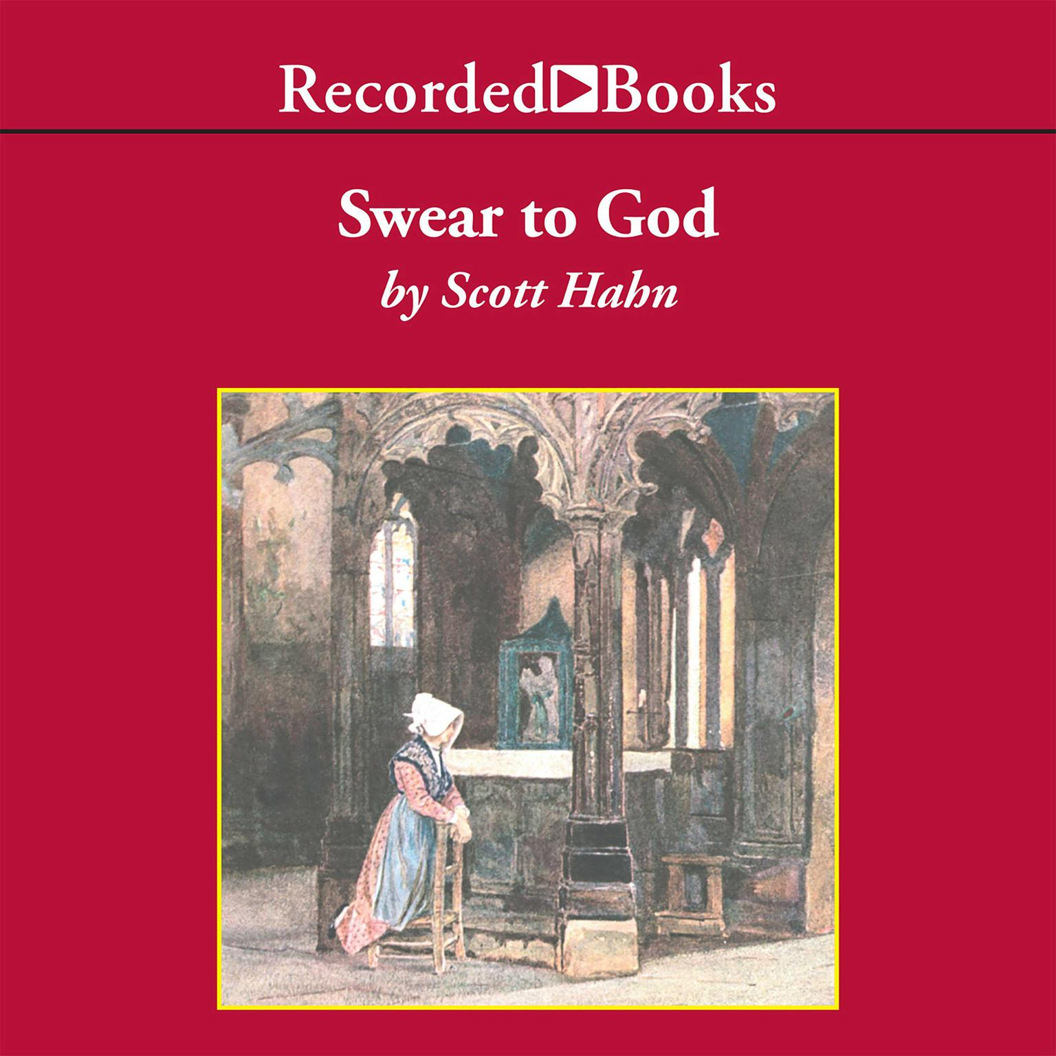 Printable Swear To God: The Promise and Power of the Sacraments Audiobook Cover Art