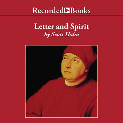 Letter and Spirit: From Written Text to Living Word in the Liturgy Audiobook, by Scott Hahn