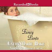 Fancy Pants, by Cathy Marie Hake