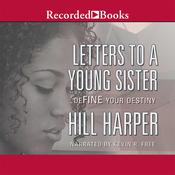 Letters to a Young Sister: Define Your Destiny, by Hill Harper